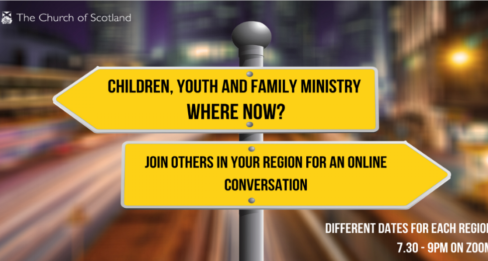 Children, Youth and Family Ministry, Where Now? Feb to March 2021