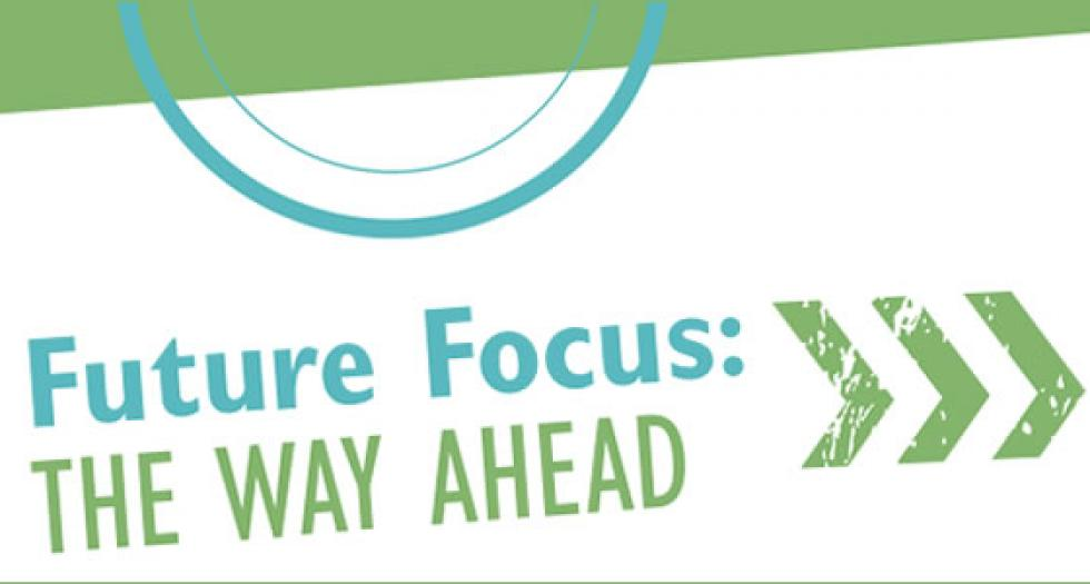 Future Focus: The Way Ahead